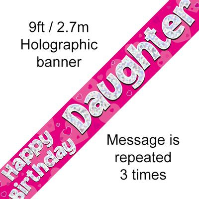 Happy Birthday Daughter Holographic 9ft Banner - Banners & Bunting