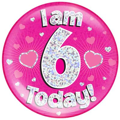 Oaktree Holographic Jumbo Badge - I am 6 Today Pink - Jumbo Badges