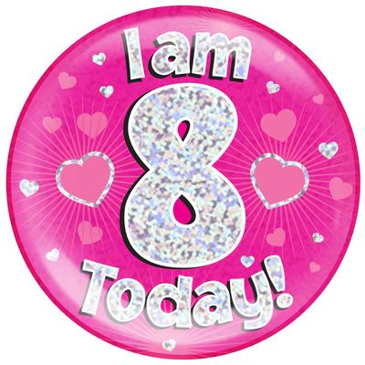 Oaktree Holographic Jumbo Badge - I am 8 Today Pink - Jumbo Badges