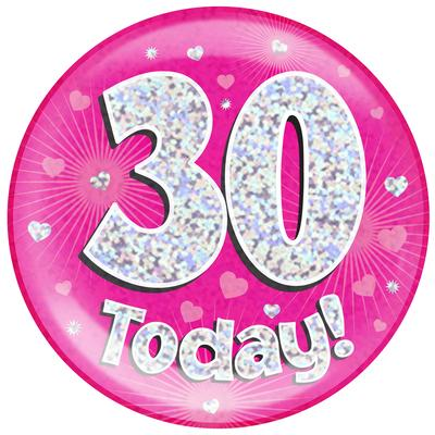 Oaktree Holographic Jumbo Badge - 30 Today Pink - Jumbo Badges