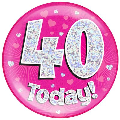 Oaktree Holographic Jumbo Badge - 40 Today Pink - Jumbo Badges