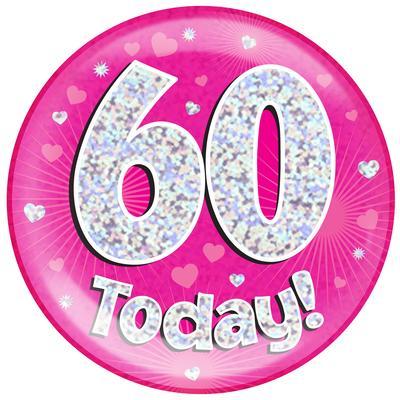 Holographic Jumbo Badge 60 Today Pink 60th Birthday